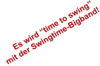 "Es wird ""time to swing""  mit der Swingtime-Bigband!"